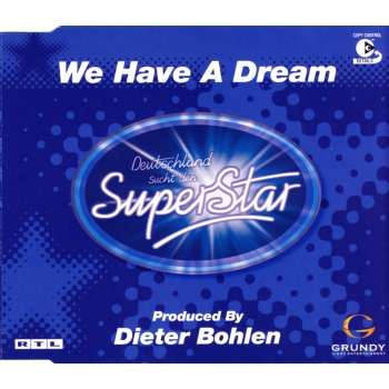 We Have A Dream SuperStar Dieter Bohlen