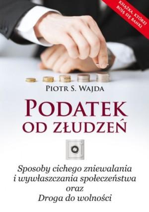 Podatek od złudzeń - Piotr S. Wajda