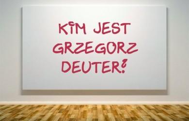 Kim jest Grzegorz Deuter
