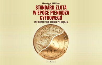 Standard Złota w epoce pieniądza cyfrowego - George Gilder