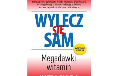 Wylecz się sam. Megadawki witamin - Andrew W. Saul