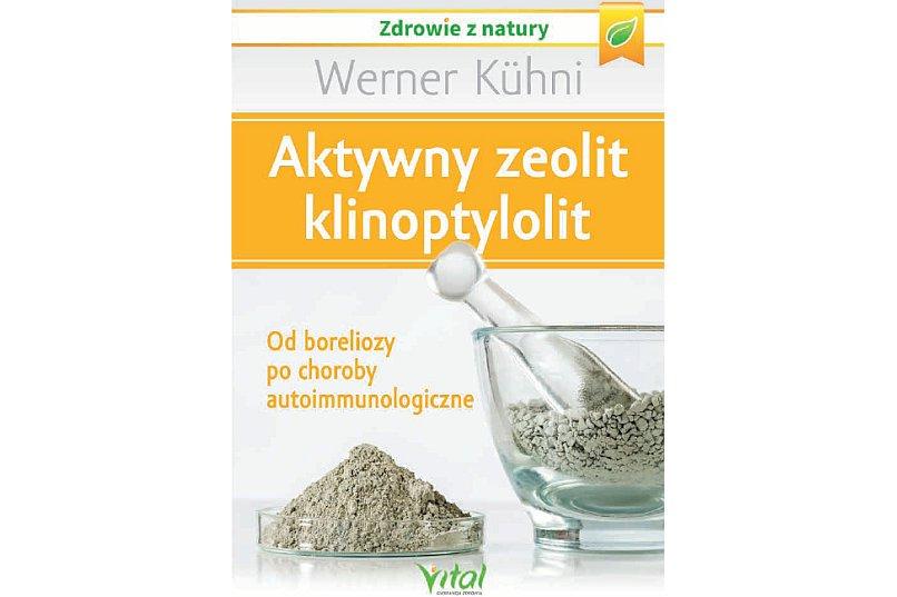Aktywny zeolit klinoptylolit - Werner Kühni