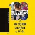 Happydays czyli jak się robi szczęście w 100 dni