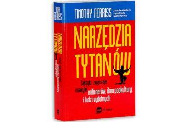 Narzędzia Tytanów - Timothy Ferriss