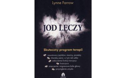 Jod leczy. Skuteczny program terapii - Lynne Farrow