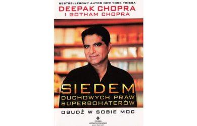 Deepak Chopra - Siedem duchowych praw sukcesu i superbohaterów